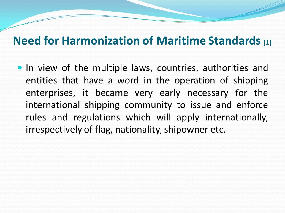 Need for Harmonization of Maritime Standards [1]